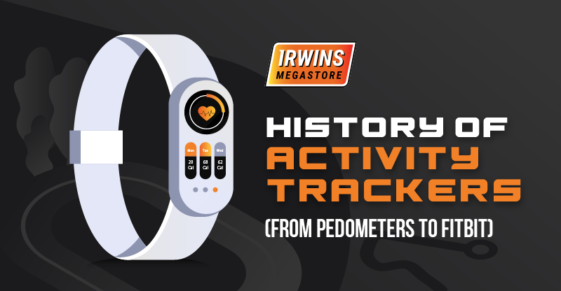 History of Activity Trackers_From Pedometers to Fitbit irwinsmegastore